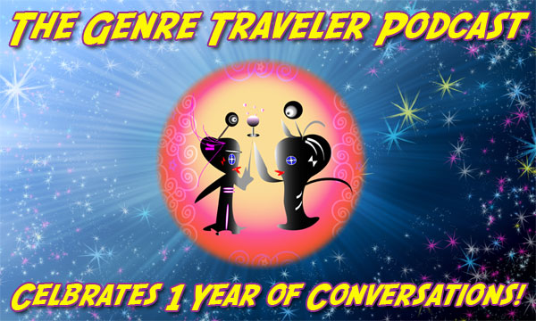 The Genre Traveler Podcast Celebrates 1 Year