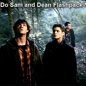 Do Sam and Dean Flashpack?