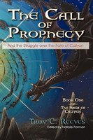 call of prophecy by Troy C. Reeves