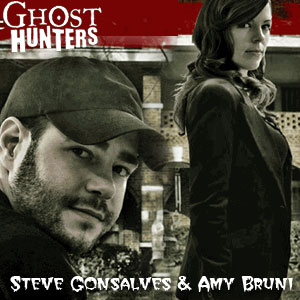 Steve Gonsalves and Amy Bruni, Ghost Hunters