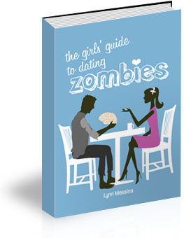 The Girls Guide To Dating Zombies by Lynn Messina