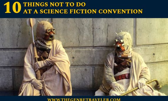 10 Things Not to Do at a Science Fiction Convention