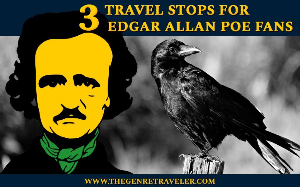 3 Travel Stops For Edgar Allan Poe Fans