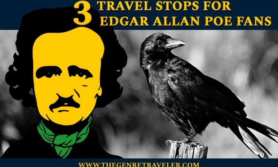3 Travel Stops For Edgar Allan Poe Fans