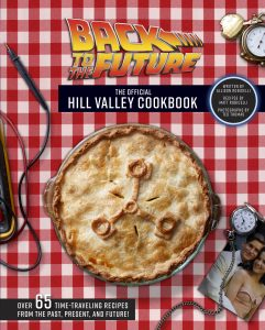 Back to the Future: The Official Hill Valley Cookbook cover