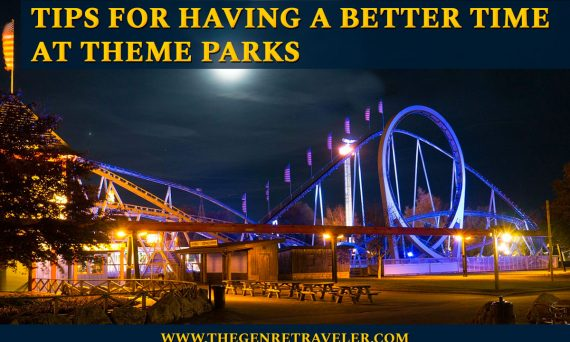 Tips for Having a Better Time at Theme Parks