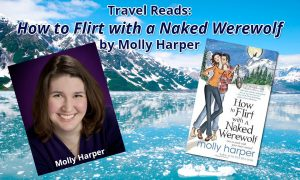 """Travel Reads: """"How to Flirt with a Naked Werewolf"""" by Molly Harper"""