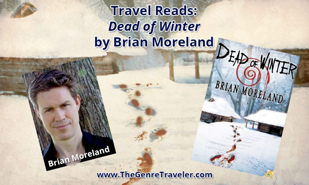 """Travel Reads: """"Dead of Winter"""" by Brian Moreland"""