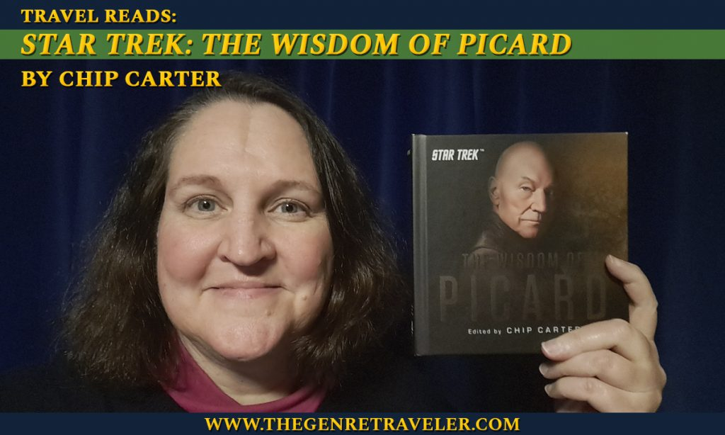 """Travel Reads: """"Star Trek: The Wisdom of Picard"""" by Chip Carter"""